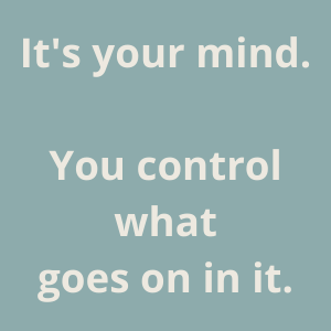 control your own thoughts